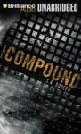 The Compound (Unabridged) Audiobook, by S. A. Bodeen