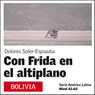 Con Frida en el Altiplano (With Frida on the Plateau): America Latina (Unabridged) Audiobook, by Dolores Soler-Espiauba