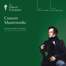 Concert Masterworks, by The Great Courses