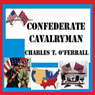 Confederate Cavalryman: Previously 40 Years of Active Service (Unabridged) Audiobook, by Charles T. O' Ferral