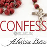 Confess: Its Just Sex! (Unabridged) Audiobook, by Alessia Brio