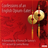 Confessions of an English Opium-Eater (Classic Serial) Audiobook, by Thomas De Quincey