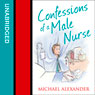 Confessions of a Male Nurse (Unabridged) Audiobook, by Michael Alexander