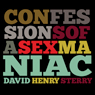 Confessions of a Sex Maniac (Unabridged) Audiobook, by David Henry Sterry