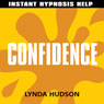 Confidence: Help for people in a hurry! Audiobook, by Lynda Hudson