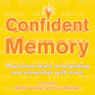 Confident Memory: Overcome Fears of Forgetting and Remember with Ease (Unabridged), by Kevin Mincher