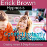 Connect Instantly Hypnosis: Creating Honest Relationships, Positive Meditation, Hypnosis Self Help, Binaural Beats Nlp Audiobook, by Erick Brown Hypnosis