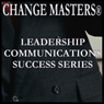Connecting the Dots for Clarity (Unabridged), by Change Masters Leadership Communications Success Series
