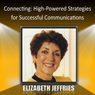 Connecting: High-Powered Strategies for Successful Communications Audiobook, by Elizabeth Jeffries
