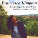 Connecting to the Spirit World (Unabridged) Audiobook, by Francesca Kimpton