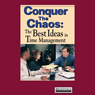 Conquer the Chaos: The Best Ideas in Time Management (Unabridged), by Briefings Media Group