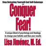 Conquer Fear!: Stop Defeating Yourself - End Self-Sabotage Audiobook, by Lisa Jiminez