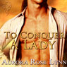 To Conquer a Lady (Unabridged), by Aurora Rose Lynn
