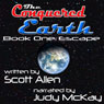 The Conquered Earth, Book One: Escape (Unabridged), by Scott Allen