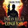 Conquest: Indian Hill, Book 3 (Unabridged), by Mark Tufo