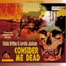 Consider Me Dead (Unabridged) Audiobook, by Vickie Britton