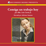 Consiga un trabajo hoy (Find A Job Today (Texto Completo)) (Unabridged), by Reverend Luis Cortes