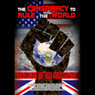 The Conspiracy to Rule the World: From 911 to the Illuminati (Unabridged) Audiobook, by William Lewis