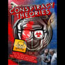 Conspiracy Theories: Big Brothers Sinister Plot to Dominate Mankind (Unabridged), by Phil Booth