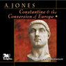 Constantine and the Conversion of Europe (Unabridged), by Arnold Jones