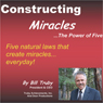 Constructing Miracles: The Power of Five (Unabridged) Audiobook, by Bill Truby