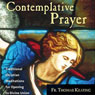 Contemplative Prayer: Traditional Christian Meditations for Opening to Divine Union Audiobook, by Thomas Keating