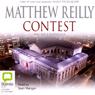 Contest (Unabridged), by Matthew Reilly