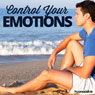 Control Your Emotions - Hypnosis Audiobook, by Hypnosis Live