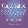 Conversation with the Heart: The Path to Extreme Freedom  (Unabridged) Audiobook, by Dr. Lise Janelle