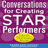 Conversations for Creating Star Performers: Go Beyond the Performance Review to Inspire Excellence Every Day (Unabridged) Audiobook, by Shawn Kent Hayashi