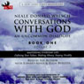 Conversations with God: An Uncommon Dialogue, Book 1, Volume 3, by Neale Donald Walsch