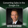Converting Sales in the Google Era Audiobook, by Bryan Heathman