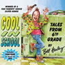 Cool in School: Tales from the 6th Grade, by Bill Harley