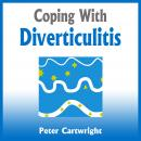 Coping with Diverticulitis (Unabridged) Audiobook, by Peter Cartwright