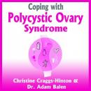 Coping with Polycystic Ovary Syndrome (Unabridged), by Christine Craggs-Hinton