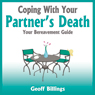 Coping With Your Partners Death: Your Bereavement Guide (Unabridged) Audiobook, by Geoff Billings
