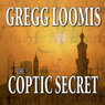 The Coptic Secret: A Lang Reilly Thriller, Book 4 (Unabridged) Audiobook, by Gregg Loomis