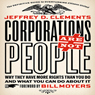 Corporations Are Not People: Why They Have More Rights Than You Do and What You Can Do About It (Unabridged), by Jeffrey D. Clements