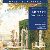Cosi fan tutte: Opera Explained Audiobook, by Thomson Smillie