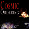 Cosmic Ordering (Unabridged), by Michele Knight