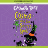 Cosmo and the Secret Spell (Unabridged) Audiobook, by Gwyneth Rees