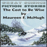 The Cost to Be Wise (Unabridged) Audiobook, by Maureen F McHugh