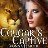 Cougars Captive (Unabridged) Audiobook, by Vonna Harper