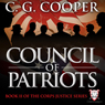 Council of Patriots: Corps Justice Series, Book 2 (Unabridged), by C. G. Cooper