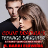 Count Draculas Teenage Daughter: Transylvanica High Series, Book 1 (Unabridged) Audiobook, by R. Barri Flowers