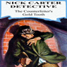 The Counterfeiters Gold Tooth (Unabridged), by Nicholas Carter