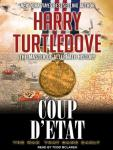 Coup dEtat: War That Came Early Series #4 (Unabridged) Audiobook, by Harry Turtledove