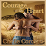 Courage of the Heart (Unabridged), by Chelle Cordero