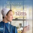A Cousins Prayer: Indiana Cousins, Book 2 (Unabridged) Audiobook, by Wanda Brunstetter