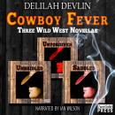 Cowboy Fever (Unabridged) Audiobook, by Delilah Devlin